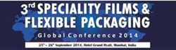 3rd SPECIALITY FILMS AND FLEXIBLE PACKAGING GLOBAL CONFERENCE - 2014, MUMBAI INDIA